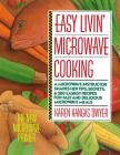Easy Livin' Microwave Cooking: A microwave instructor shares tips, secrets, & 200 easiest recipes for fast and delicious microwave meals Cover Image