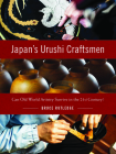 Japan's Urushi Craftsmen: Can Old World Artistry Survive in the 21st Century? Cover Image