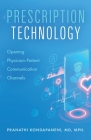 Prescription Technology: Opening Physician-Patient Communication Channels Cover Image