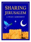Sharing Jerusalem: A Peace Agreement Cover Image
