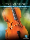 First 50 Songs You Should Play on Cello: A Must-Have Collection of Well-Known Songs, Including Many Cello Features Cover Image
