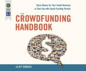 The Crowdfunding Handbook: Raise Money for Your Small Business or Start-Up with Equity Funding Portals Cover Image