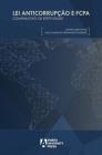 Lei Anticorrupção e FCPA: Comparativo de Efetividade Cover Image