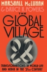 The Global Village: Transformations in World Life and Media in the 21st Century Cover Image