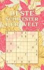 BESTE SCHWESTER DER WELT - Sudoku: Tolles Rätselbuch zum Verschenken an Geschwister - 184 knifflige Rätsel - Kleines Geschenk für Schwesterherz - Gesc Cover Image