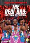 The New Day: The Power of Positivity (Wrestling Biographies) Cover Image
