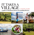It Takes a Village: A guide to Matakana and its surrounding districts Cover Image