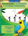 Impariamo I Numeri E Le Prime Operazioni: Età 3+: Tracciamento dei Numeri, Operazioni Semplici. Divertenti animali da Colorare. Cover Image