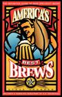 America's Best Brews: The Definitive Guide to More Than 375 Craft Beers from Coast to Coast Cover Image