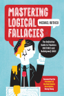 Mastering Logical Fallacies: The Definitive Guide to Flawless Rhetoric and Bulletproof Logic Cover Image