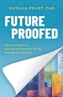 Future Proofed: The New Rules of Success in WORK & LIFE for our Modern World Cover Image