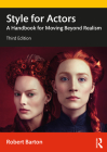 Style for Actors: A Handbook for Moving Beyond Realism Cover Image