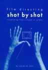 Film Directing Shot by Shot: Visualizing from Concept to Screen Cover Image