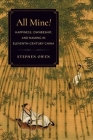 All Mine!: Happiness, Ownership, and Naming in Eleventh-Century China Cover Image