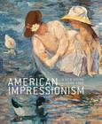 American Impressionism: A New Vision, 1880-1900 Cover Image