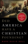 Did America Have a Christian Founding?: Separating Modern Myth from Historical Truth Cover Image