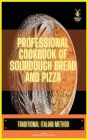 Professional cookbook of sourdough bread and pizza Cover Image