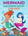 Mermaid Coloring Book For Kids: Mermaid Activity Book for Kids, Boys & Girls, Ages 3-12. 29 Coloring Pages of Mermaid Cover Image