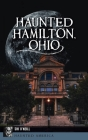 Haunted Hamilton, Ohio Cover Image