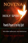 Novena to the Holy Spirit Powerful Prayers to the Holy Spirit with Bible Reflections and Meditations (Come Holy Spirit Prayer) Cover Image