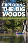 Exploring the Big Woods: A Guide to the Last Great Forest of the Arkansas Delta Cover Image
