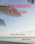 Chocolates y Rosas: Un amor de otro mundo... Cover Image