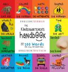 The Kindergartener's Handbook: Bilingual (English / German) (Englisch / Deutsch) Abc's, Vowels, Math, Shapes, Colors, Time, Senses, Rhymes, Science, Cover Image