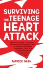 Surviving The Teenage Heart Attack: The Heart-stopping, Jaw-droppin' Real-life Stories That Uncover How to Jumpstart Any Difficult Conversation, Crush Cover Image