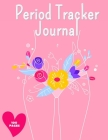 Period Tracker Journal: Symptom & Menstrual Cycle Tracking Notebook For Teen Girls & Women - Menstrual Cycle Tracker - To Monitor Pms Symptoms Cover Image