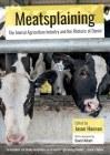 Meatsplaining: The Animal Agriculture Industry and the Rhetoric of Denial Cover Image