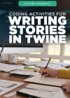 Coding Activities for Writing Stories in Twine Cover Image