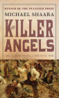 The Killer Angels: The Classic Novel of the Civil War (Civil War Trilogy) Cover Image