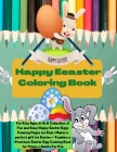 Happy Easter Coloring Book: For Kids Ages 2-5: A Collection of Fun and Easy Happy Easter Eggs Coloring Pages for Kids Makes a perfect gift for Eas Cover Image