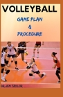 Volleyball Gameplan & Procedure: Step By Step Guide To Follow Cover Image
