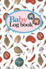 Baby Logbook: Baby Daily Log, Baby Sleep Tracker, Baby Health Log Book, Daily Log Book Baby, Cute BBQ Cover, 6 x 9 Cover Image