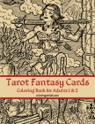 Tarot Fantasy Cards Coloring Book for Adults 1 & 2 Cover Image