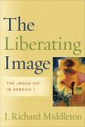 The Liberating Image: The Imago Dei in Genesis 1 Cover Image