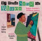 My Hands Sing the Blues: Romare Bearden's Childhood Journey Cover Image