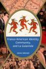 Franco-American Identity, Community, and La Guiannee Cover Image