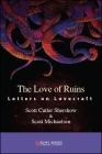 The Love of Ruins: Letters on Lovecraft (Suny Series) Cover Image