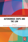 Autonomous Ships and the Law (IMLI Studies in International Maritime Law) Cover Image