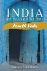 India: In Search of the Fourth Veda Cover Image