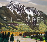 E.J. Hughes Paints British Columbia Cover Image
