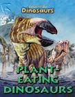 Plant-Eating Dinosaurs (Discover the Dinosaurs) Cover Image