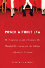 Power without Law: The Supreme Court of Canada, the Marshall Decisions and the Failure of Judicial Activism Cover Image