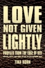 Love Not Given Lightly: Profiles from the Edge of Sex Cover Image