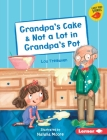 Grandpa's Cake & Not a Lot in Grandpa's Pot Cover Image
