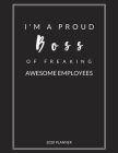 I Am A Proud Boss of Freaking Awesome Employees: 2020 Monthly & Weekly Planner, Size 8.5x11, Appreciation Gift for Boss, Thank you, Leaving, New Year, Cover Image