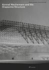 Konrad Wachsmann and the Grapevine Structure Cover Image
