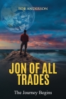 Jon Of All Trades: The Journey Begins Cover Image